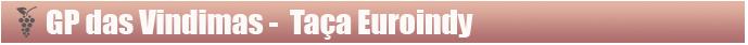 Grande Prémio das Vindimas - Taça Euroindy